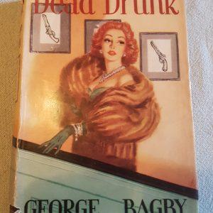 dead drunk george bagley first edition murder mystery book